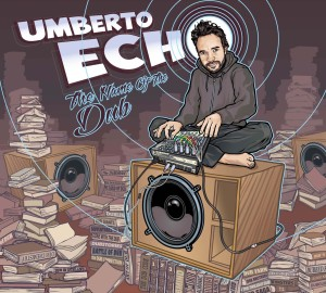 Umberto Echo - The Name Of The Dub front cover